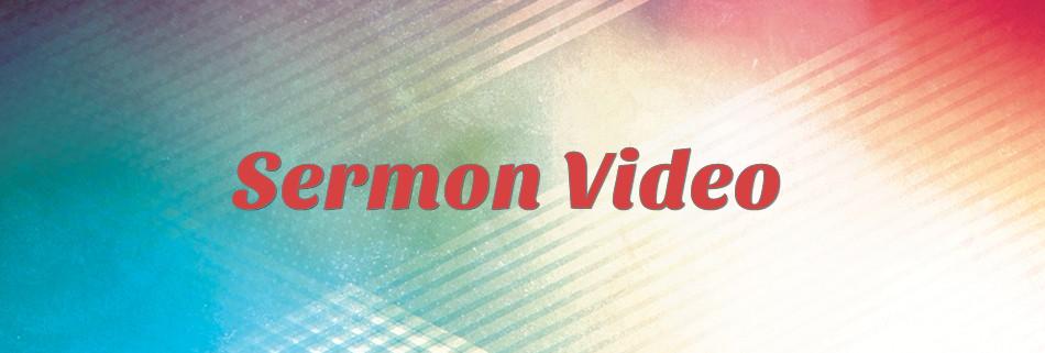 Sermon Video