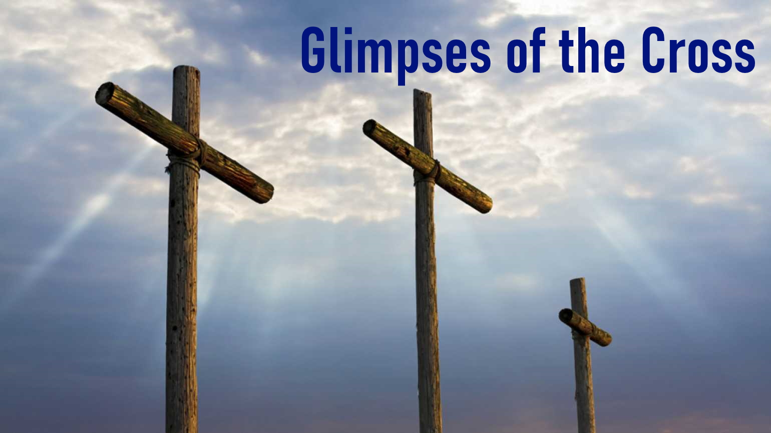 Glimpses of the Cross
