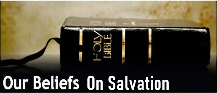 What are our beliefs on Salvation