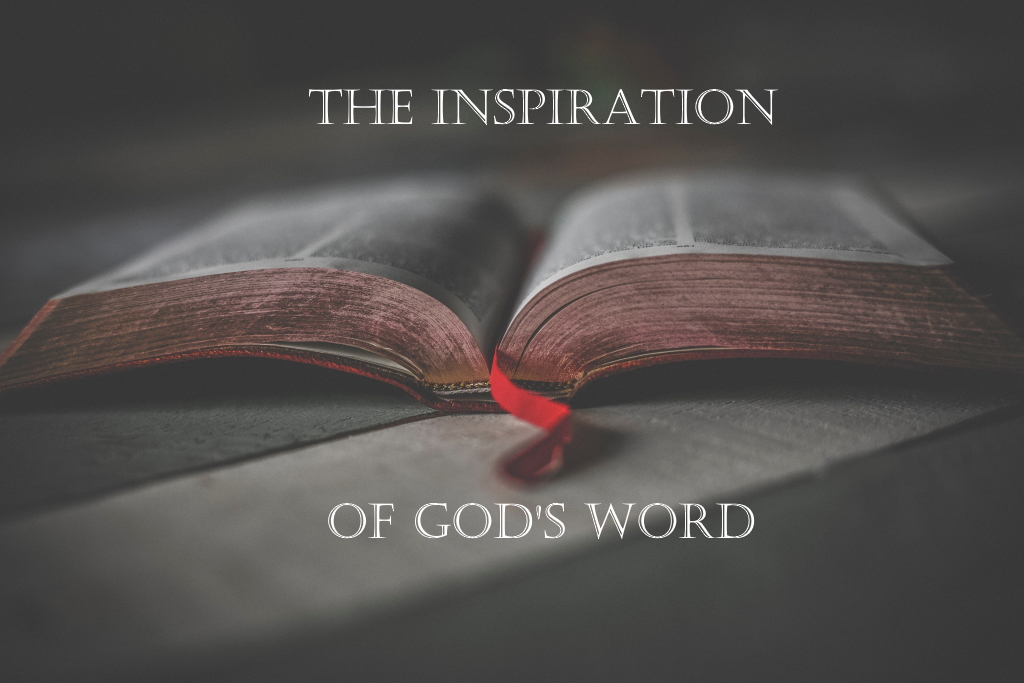The Inspiration of God's Word