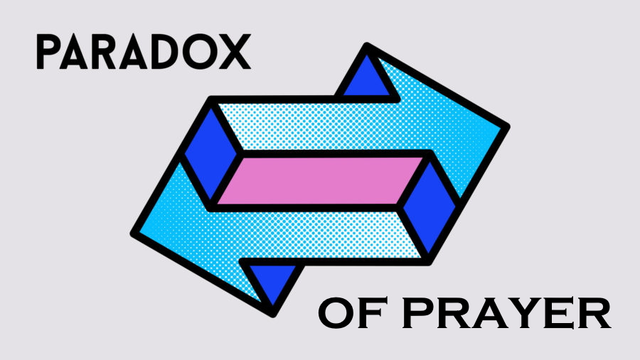Paradox of Prayer